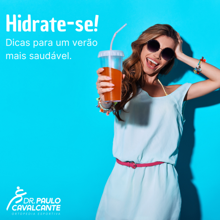 Hidrate-se! Dicas para um verão mais saudável.